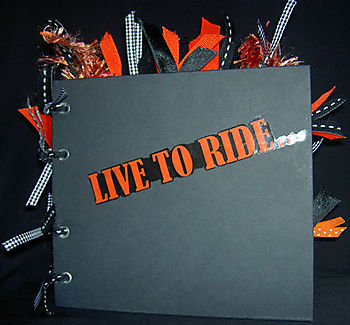 """""""Live To Ride"""""""
